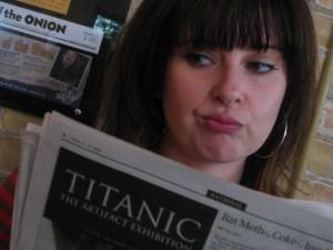 Titanic! Ha ha! That was a dumb movie.